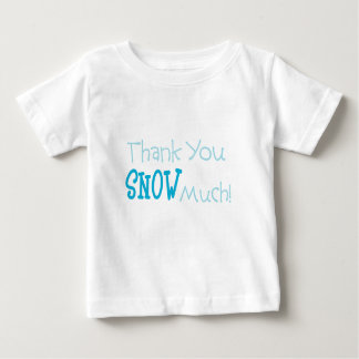 Thank You Snow Much Infant T-shirt