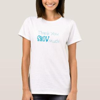 Thank You Snow Much Women's T-shirt