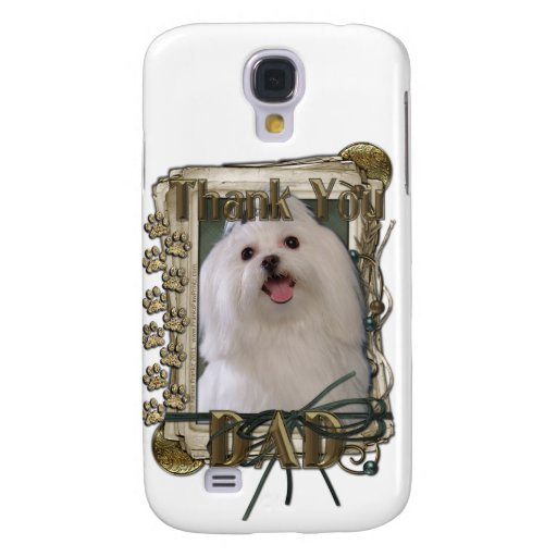 Thank You - Stone Paws - Maltese - Dad Samsung Galaxy S4 Covers