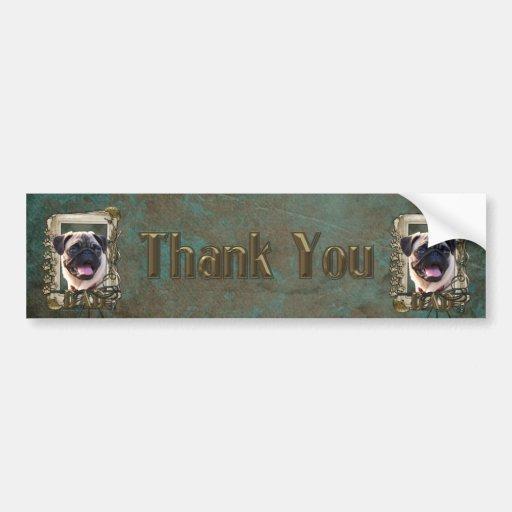 Thank You - Stone Paws - Pug - Dad Car Bumper Sticker