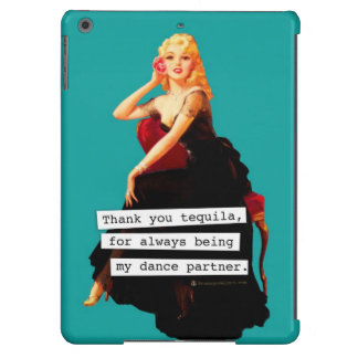 Thank You Tequila Being My Dance Partner iPad Air Cover