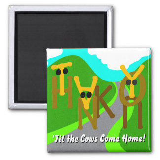 Thank You 'Til the Cows Come Home Magnet