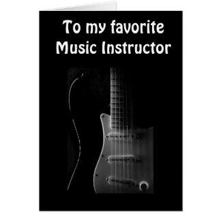 "THANK YOU TO ""MY FAVORITE MUSIC INSTRUCTOR"" CARD"