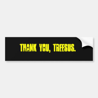 THANK YOU, TREESUS. CAR BUMPER STICKER