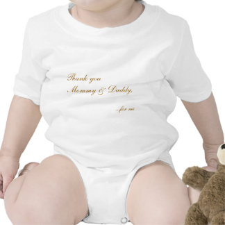 Thank youMommy & Daddy,, ...for me Baby Bodysuits