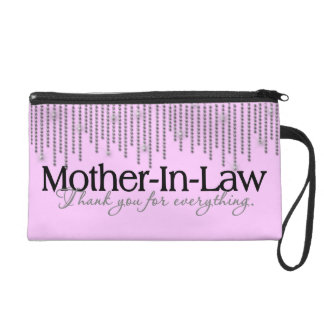Thank your mother in law she deserves it! wristlet