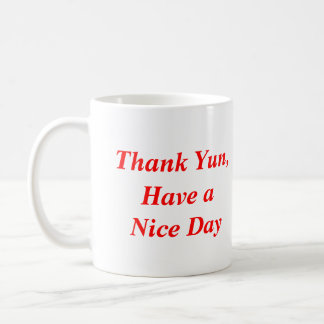 Thank Yun, Have a Nice Day Classic White Coffee Mug