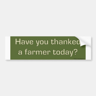 Thanked a farmer bumper sticker