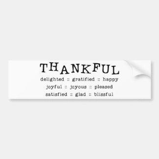 THANKFUL DELIGHTED GRATIFIED HAPPY JOYFUL JOYOUS P BUMPER STICKER