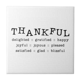 THANKFUL DELIGHTED GRATIFIED HAPPY JOYFUL JOYOUS P CERAMIC TILE