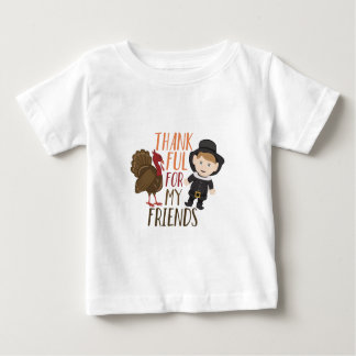Thankful For Friends Baby T-Shirt