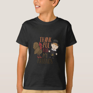 Thankful For Friends T-Shirt