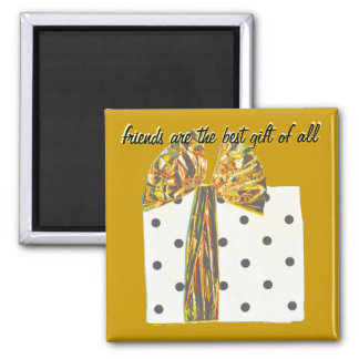 Thankful for Gift of Friendship Gold 2 Inch Square Magnet