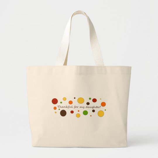 Thankful for my daughter large tote bag