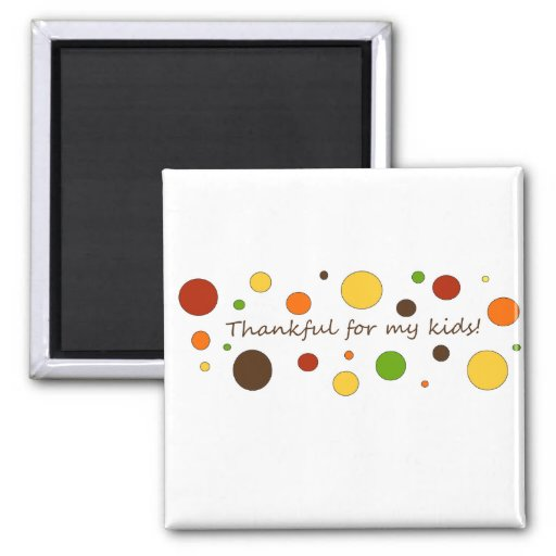 Thankful for my kids! 2 inch square magnet