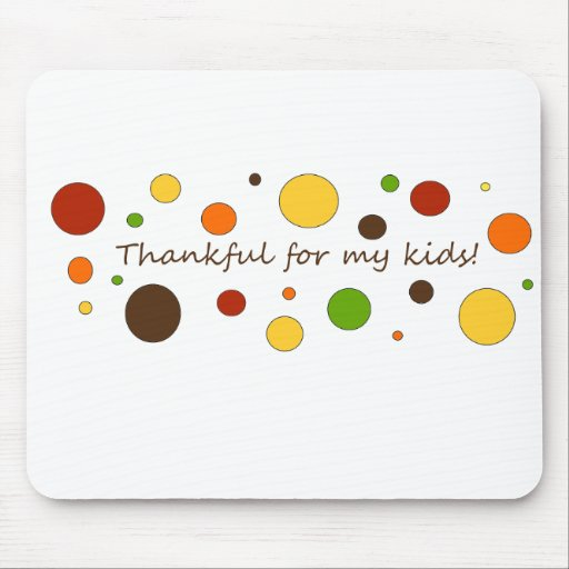 Thankful for my kids! mouse pad