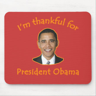 Thankful for President Obama T-shirts, Mugs Mouse Pad