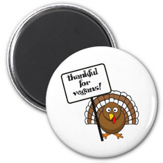 Thankful for vegans! magnet