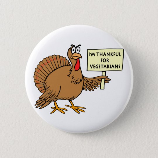 Thankful For Vegetarians Pinback Button