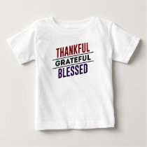 Thankful Grateful Blessed Baby T-Shirt