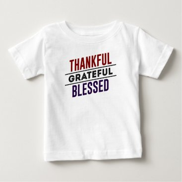 Art_iculate Thankful Grateful Blessed Baby T-Shirt