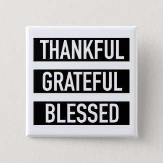 Thankful Grateful Blessed Pinback Button