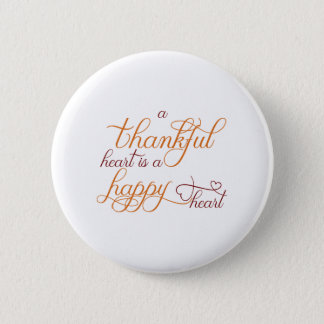 thankful heart is a happy heart thanksgiving pinback button