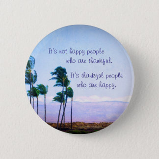 """Thankful people"" quote Hawaii palm trees photo Pinback Button"