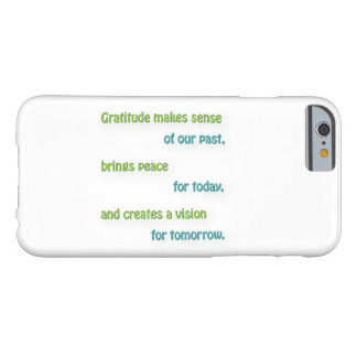 Thankful Quote - Gratitude makes sense of our pa … Barely There iPhone 6 Case