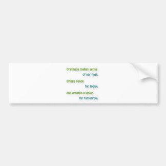 Thankful Quote - Gratitude makes sense of our pa … Bumper Sticker
