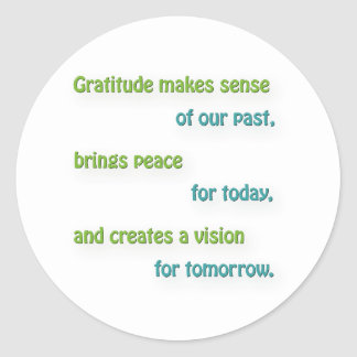 Thankful Quote - Gratitude makes sense of our pa … Classic Round Sticker