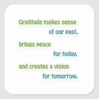Thankful Quote - Gratitude makes sense of our pa … Square Sticker