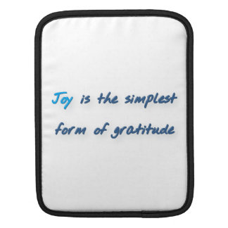 Thankful Quote - Joy is the simplest form of gra … iPad Sleeve