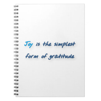 Thankful Quote - Joy is the simplest form of gra … Spiral Notebook