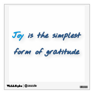 Thankful Quote - Joy is the simplest form of gra … Wall Sticker