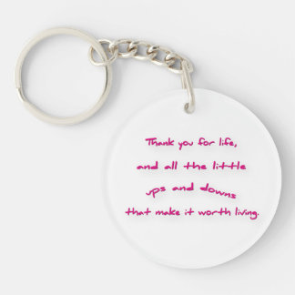 Thankful Quote - Thank you for life, and all the … Keychain