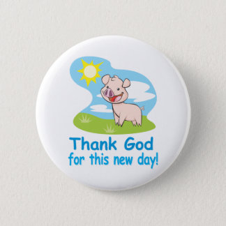 Thanking God for this New Day With Happy Piglet Button
