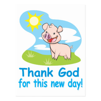 Thanking God for this New Day With Happy Piglet Postcard