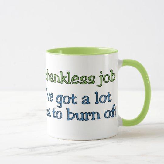 Thankless Job Joke Mug