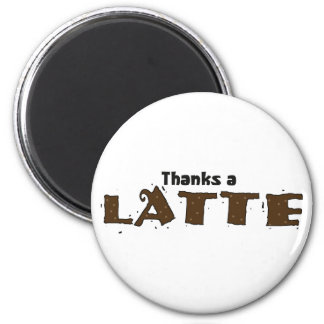 Thanks A Latte 2 Inch Round Magnet