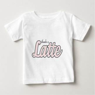 Thanks a Latte Baby T-Shirt