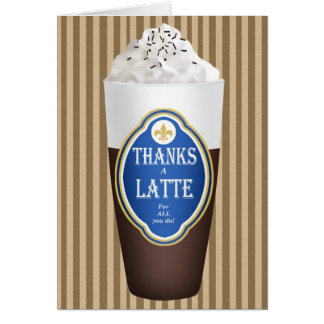 Thanks a Latte Greeting Cards