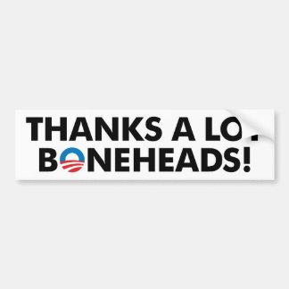 Thanks A Lot Boneheads! Bumper Sticker