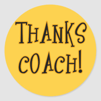 THANKS COACH! Tshirt or Gift Product Classic Round Sticker