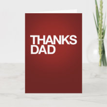 Thanks Dad Card - Thanks for being my Dad.
