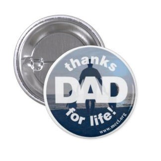 Thanks Dad for Life pinback button