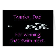 Thanks, Dad...For Winning That Swim Meet Cards