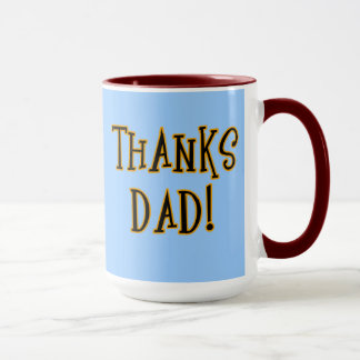 THANKS DAD! Tshirt or Gift Product Mug