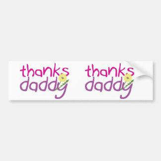 Thanks Daddy Car Bumper Sticker