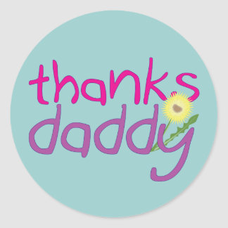 Thanks Daddy Classic Round Sticker